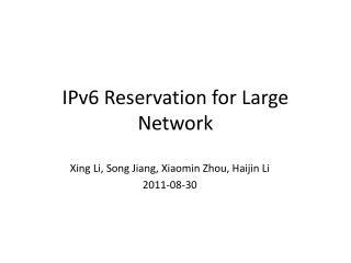 IPv6 Reservation for Large Network