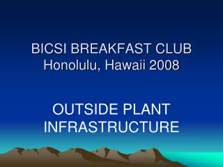 BICSI BREAKFAST CLUB Honolulu, Hawaii 2008