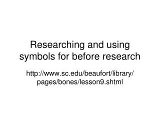 Researching and using symbols for before research