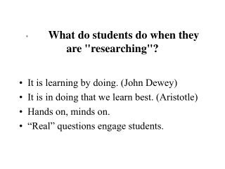 """* What do students do when they are """"researching""""?"""