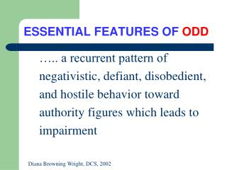 ESSENTIAL FEATURES OF  ODD