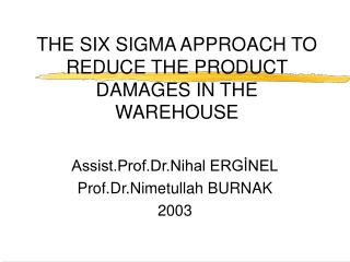 THE SIX SIGMA APPROACH TO REDUCE THE PRODUCT DAMAGES IN THE WAREHOUSE