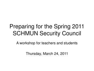 Preparing for the Spring 2011 SCHMUN Security Council