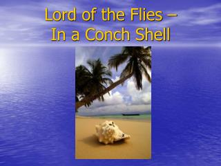 Lord of the Flies –  In a Conch Shell