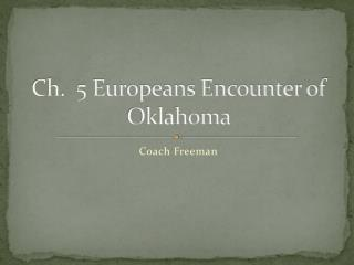 Ch.  5 Europeans Encounter of Oklahoma