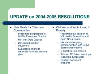 UPDATE on 2004-2005 RESOLUTIONS
