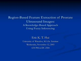 Eric K. T. Hui University of Waterloo, M.A.Sc. Seminar Wednesday, November 12, 2003
