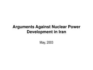 Arguments Against Nuclear Power Development in Iran