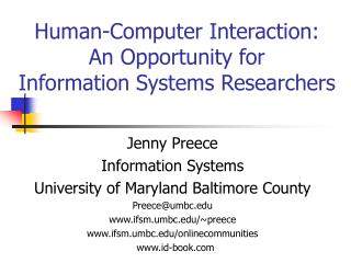 Human-Computer Interaction:  An Opportunity for  Information Systems Researchers