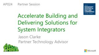 Accelerate Building and Delivering Solutions for System Integrators