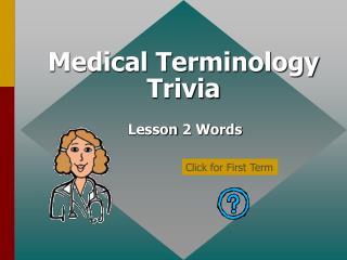 Medical Terminology Trivia
