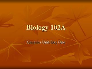 Biology 102A