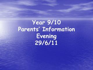 Year 9/10 Parents� Information Evening 29/6/11