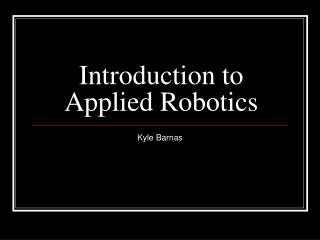 Introduction to Applied Robotics