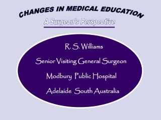 CHANGES IN MEDICAL EDUCATION