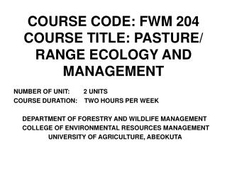COURSE CODE: FWM 204 COURSE TITLE: PASTURE/ RANGE ECOLOGY AND MANAGEMENT