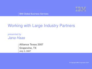 Working with Large Industry Partners presented by Jana Haas