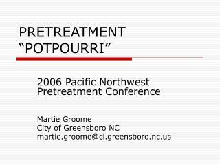 "PRETREATMENT ""POTPOURRI"""