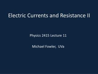 Electric Currents and Resistance II