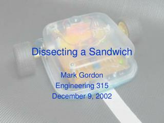 Dissecting a Sandwich