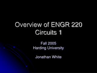 Overview of ENGR 220 Circuits 1