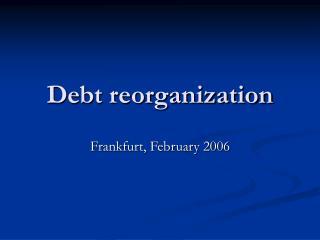 Debt reorganization