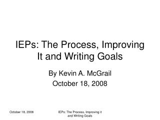 IEPs: The Process, Improving It and Writing Goals