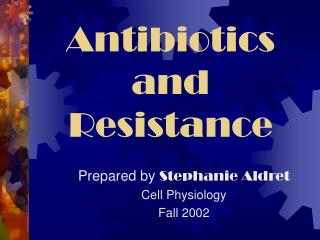 Antibiotics and Resistance