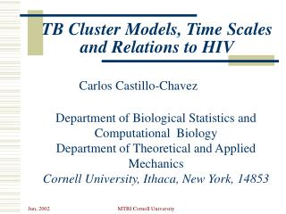 TB Cluster Models, Time Scales  and Relations to HIV
