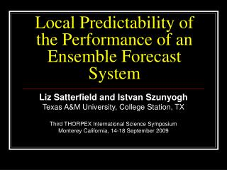 Local Predictability of the Performance of an Ensemble Forecast System
