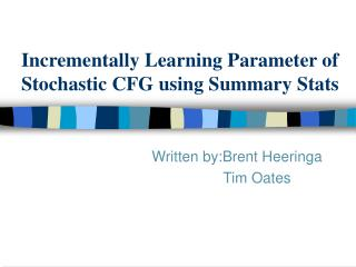 Incrementally Learning Parameter of Stochastic CFG using Summary Stats