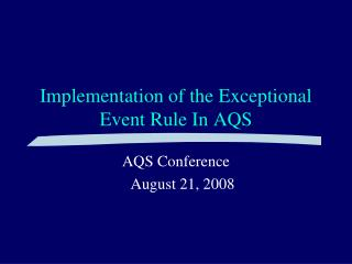 Implementation of the Exceptional                Event Rule In AQS