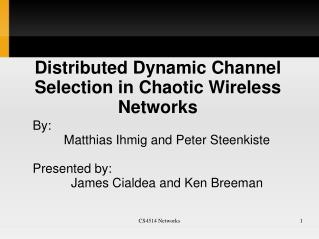 Distributed Dynamic Channel Selection in Chaotic Wireless Networks