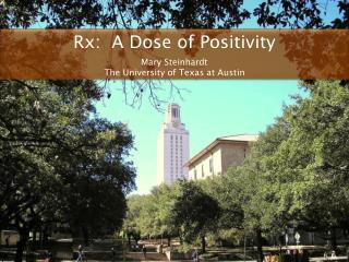 Rx:  A Dose of Positivity Mary  Steinhardt The University of Texas at Austin