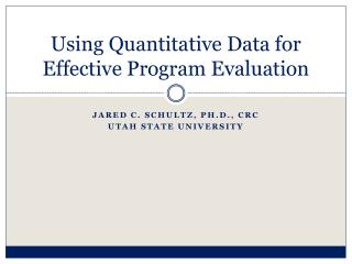 Using Quantitative Data for  Effective Program Evaluation