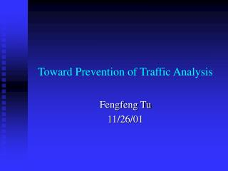 Toward Prevention of Traffic Analysis