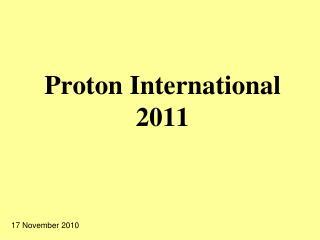 Proton International 2011