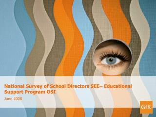 National Survey of School Directors SEE– Educational Support Program OSI