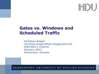 Gates vs.  Windows and Scheduled Traffic