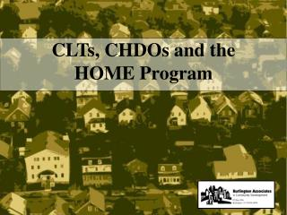 CLTs, CHDOs and the HOME Program