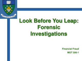 Look Before You Leap: Forensic Investigations