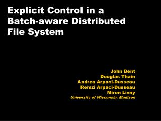 Explicit Control in a  Batch-aware Distributed  File System