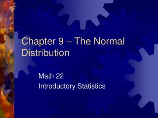 Chapter 9 – The Normal Distribution
