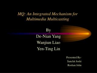 MQ: An Integrated Mechanism for Multimedia Multicasting
