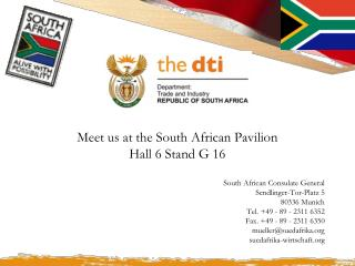 Meet us at the South African Pavilion Hall 6 Stand G 16 South African Consulate General