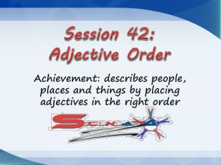 Session  42:  Adjective Order