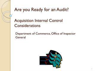 Are you Ready for an Audit? Acquisition Internal Control Considerations
