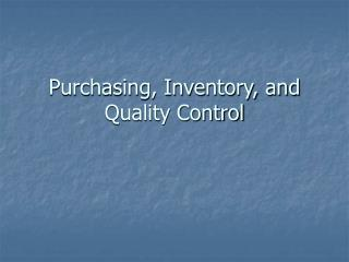 Purchasing, Inventory, and Quality Control