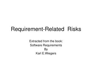 Requirement-Related  Risks