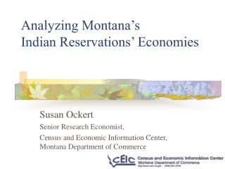 Analyzing Montana's  Indian Reservations' Economies